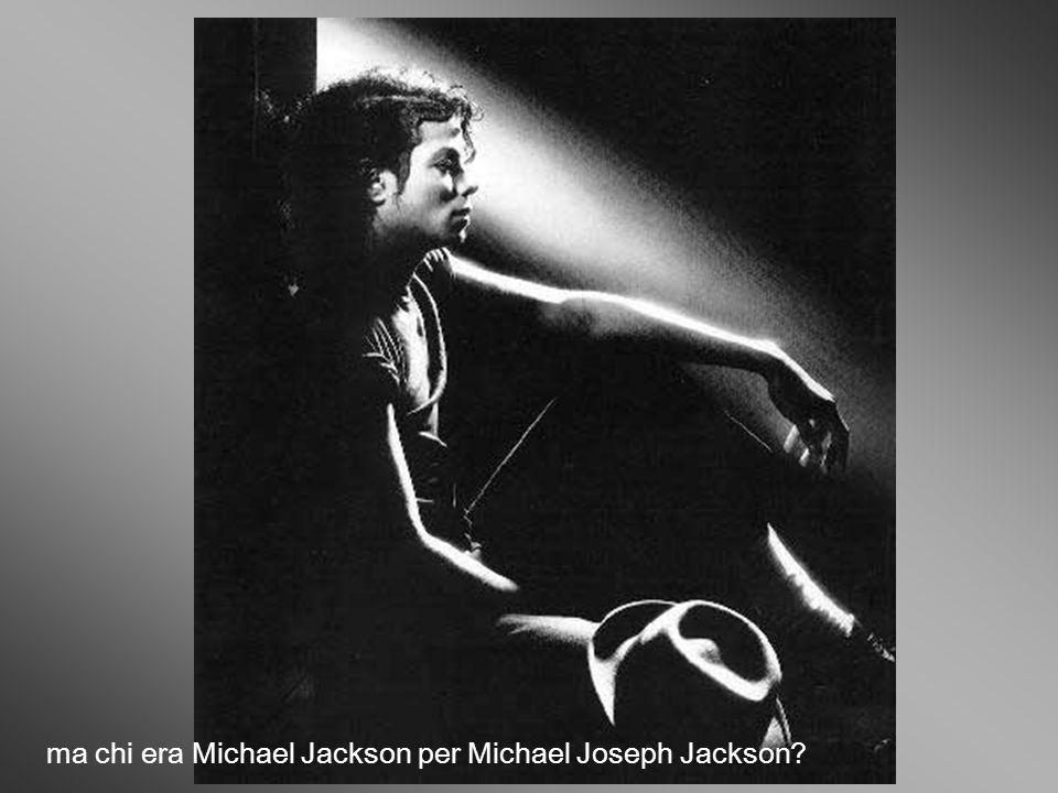 ma chi era Michael Jackson per Michael Joseph Jackson