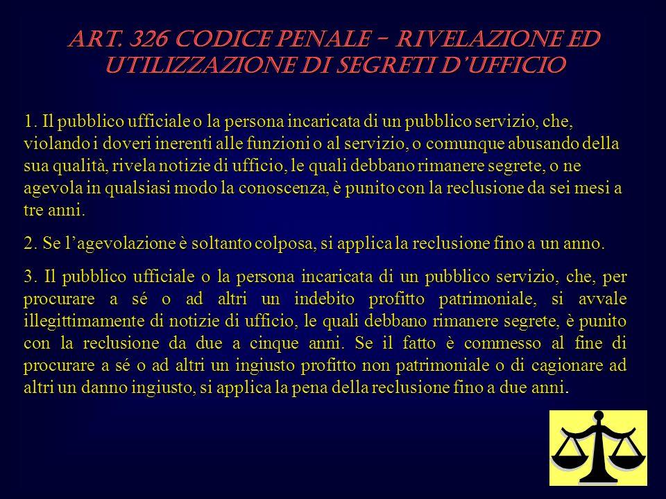 Art. 326 Codice Penale - Rivelazione ed utilizzazione di segreti d'ufficio