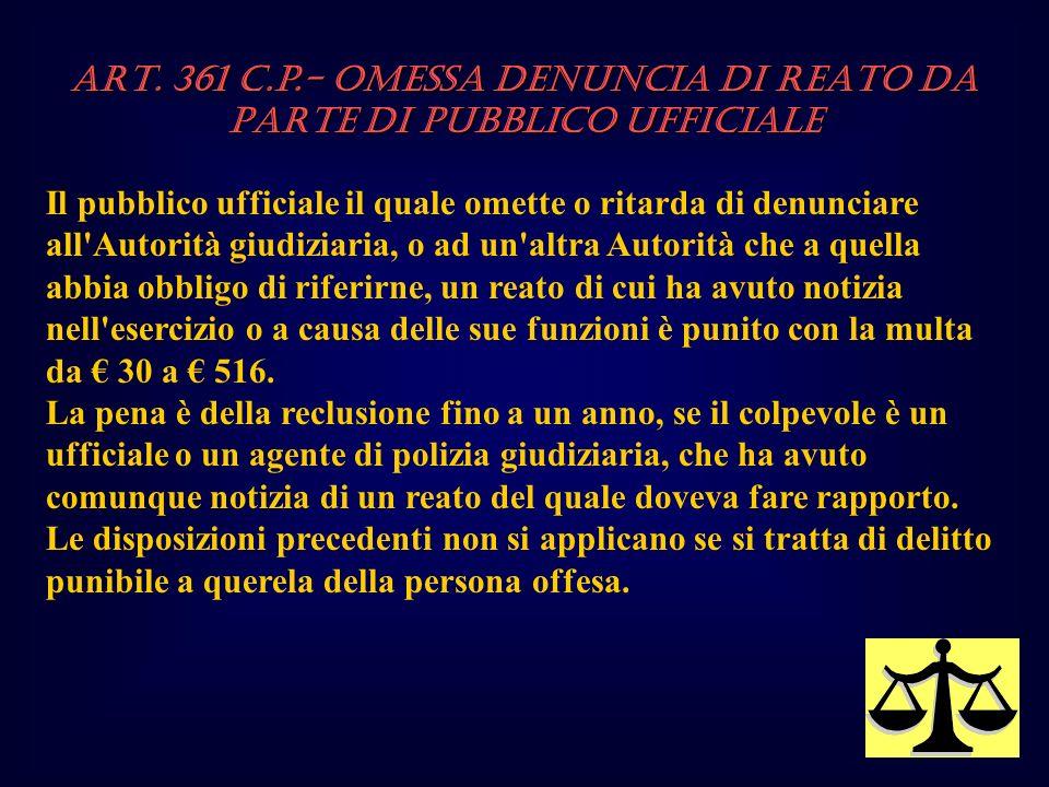 ART. 361 c.p.- OMESSA DENUNCIA DI REATO DA PARTE DI PUBBLICO UFFICIALE