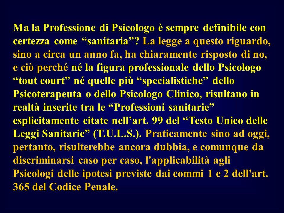 Ma la Professione di Psicologo è sempre definibile con certezza come sanitaria .