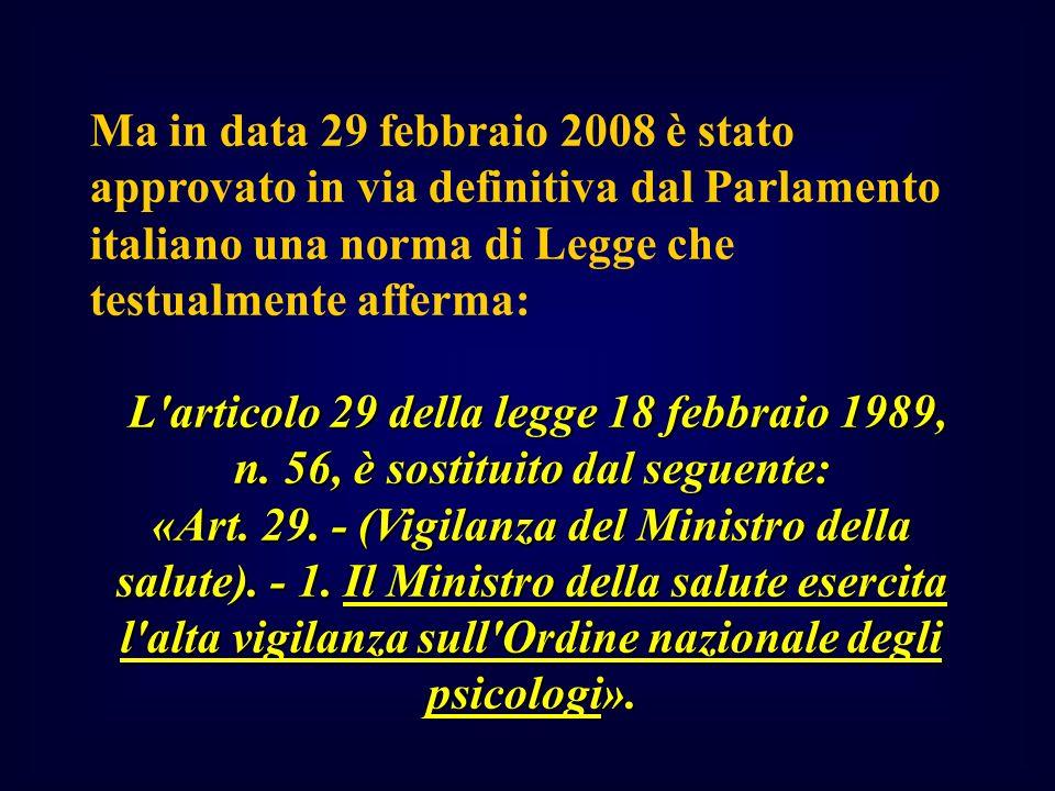 Ma in data 29 febbraio 2008 è stato approvato in via definitiva dal Parlamento italiano una norma di Legge che testualmente afferma: