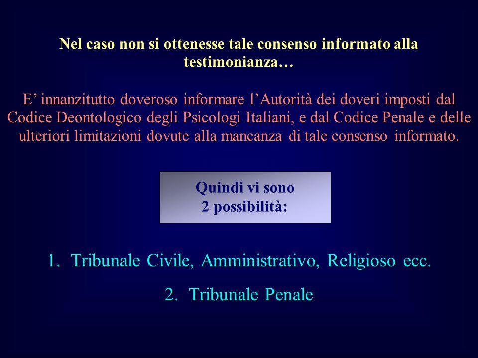 Nel caso non si ottenesse tale consenso informato alla testimonianza…