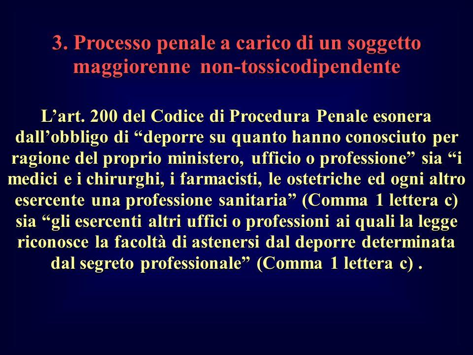 3. Processo penale a carico di un soggetto maggiorenne non-tossicodipendente