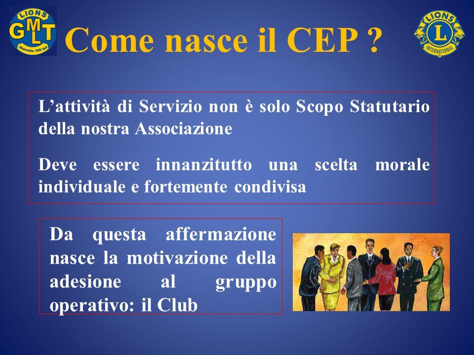 Come nasce il CEP L'attività di Servizio non è solo Scopo Statutario della nostra Associazione.