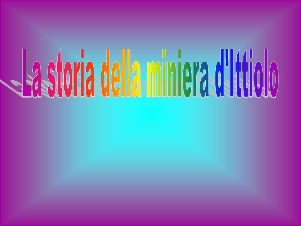 La storia della miniera d Ittiolo