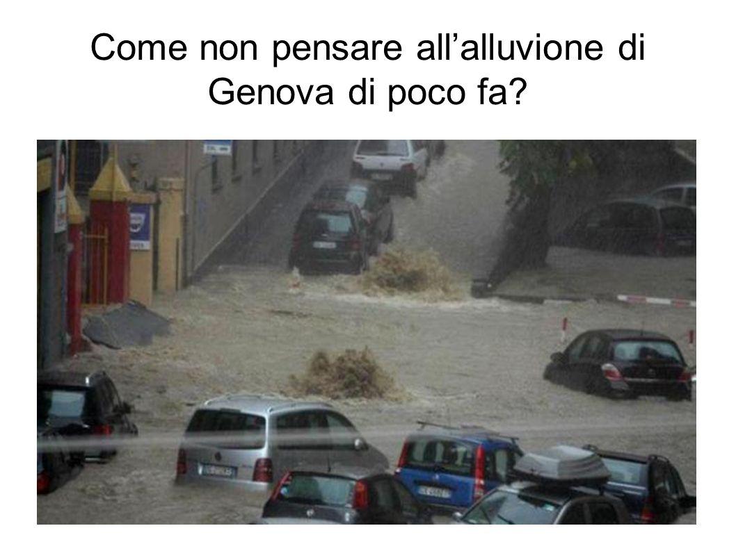 Come non pensare all'alluvione di Genova di poco fa