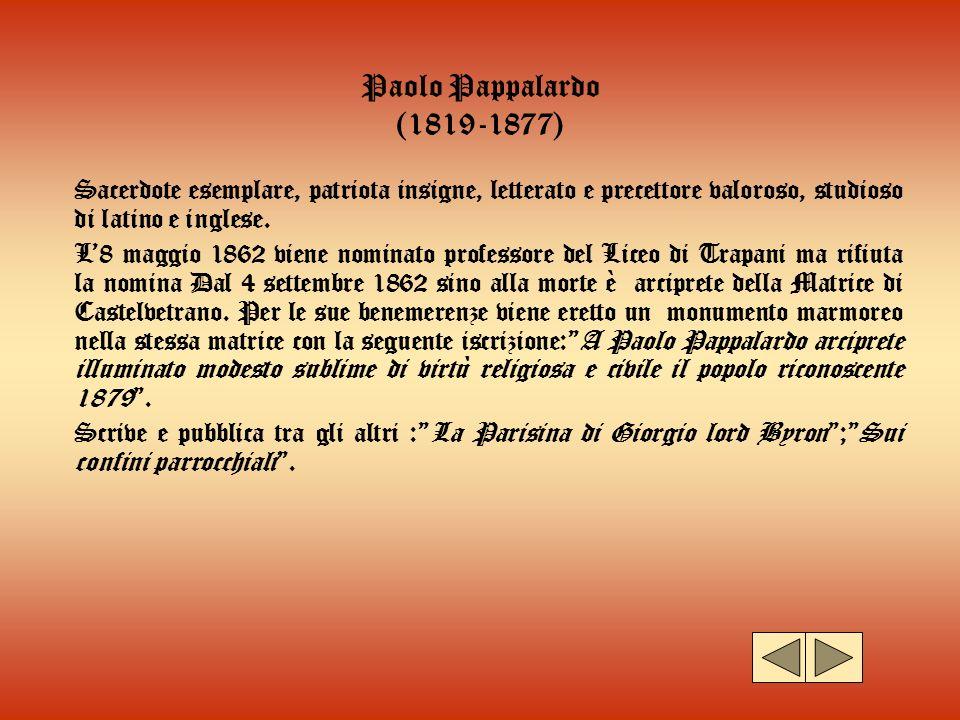 Paolo Pappalardo (1819-1877) Sacerdote esemplare, patriota insigne, letterato e precettore valoroso, studioso di latino e inglese.