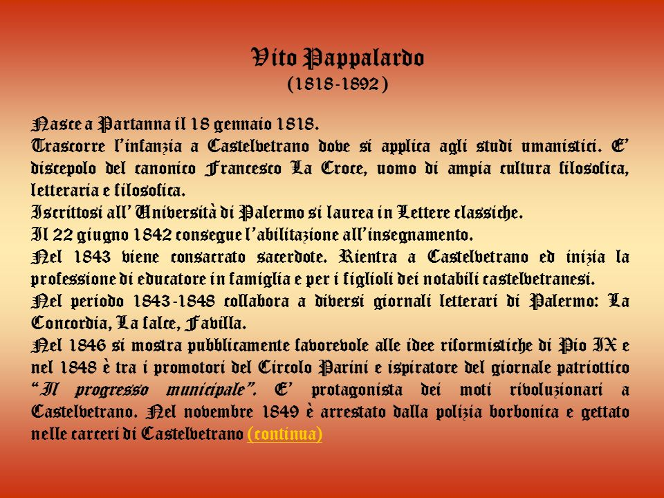 Vito Pappalardo (1818-1892 ) Nasce a Partanna il 18 gennaio 1818.