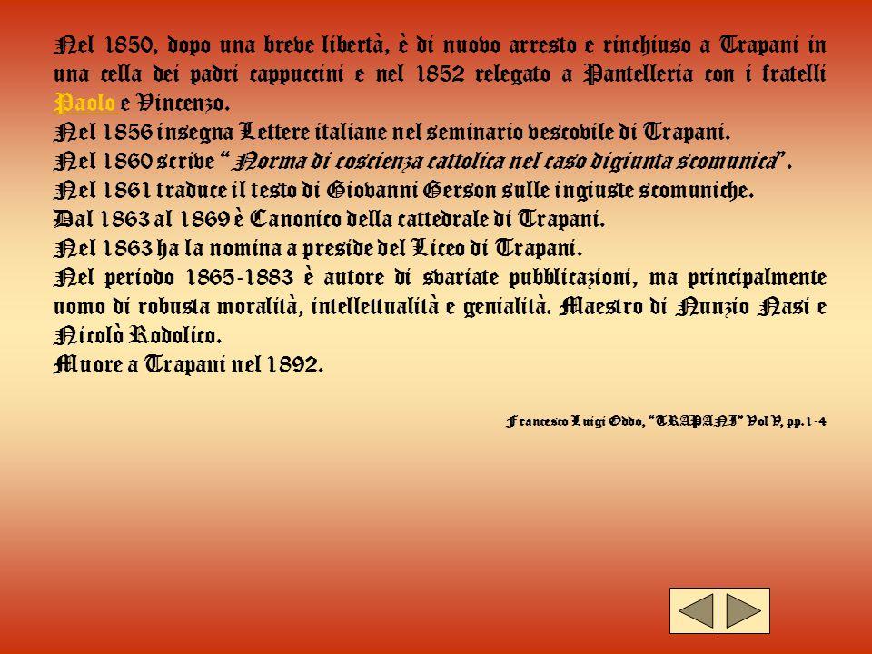 Nel 1856 insegna Lettere italiane nel seminario vescovile di Trapani.