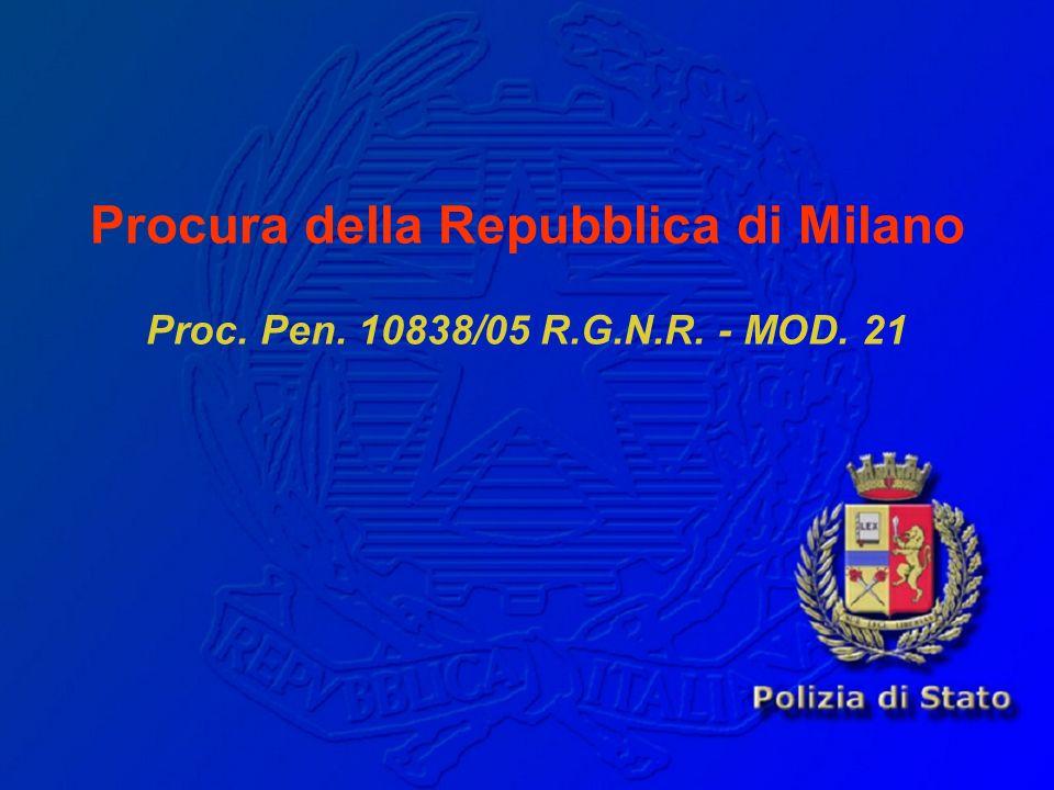 Procura della Repubblica di Milano Proc. Pen. 10838/05 R. G. N. R