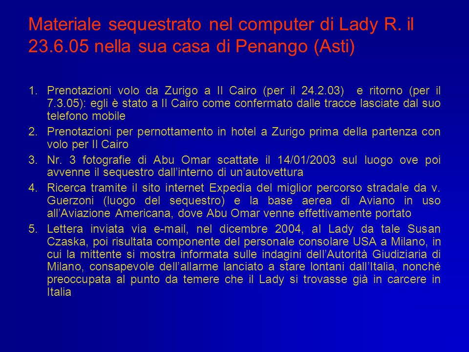 Materiale sequestrato nel computer di Lady R. il 23. 6