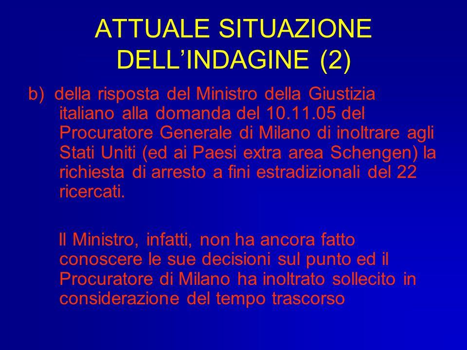 ATTUALE SITUAZIONE DELL'INDAGINE (2)