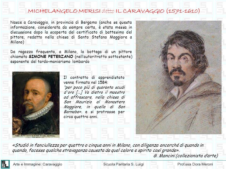 MICHELANGELO MERISI detto IL CARAVAGGIO (1571-1610)