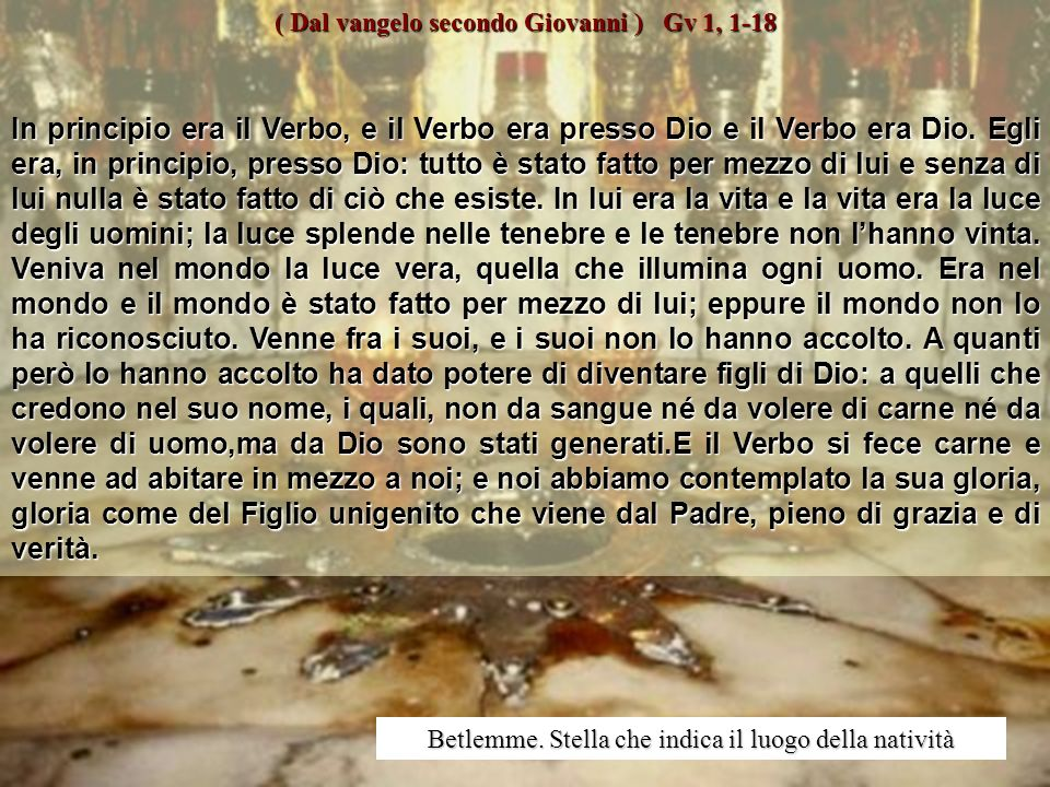 ( Dal vangelo secondo Giovanni ) Gv 1, 1-18