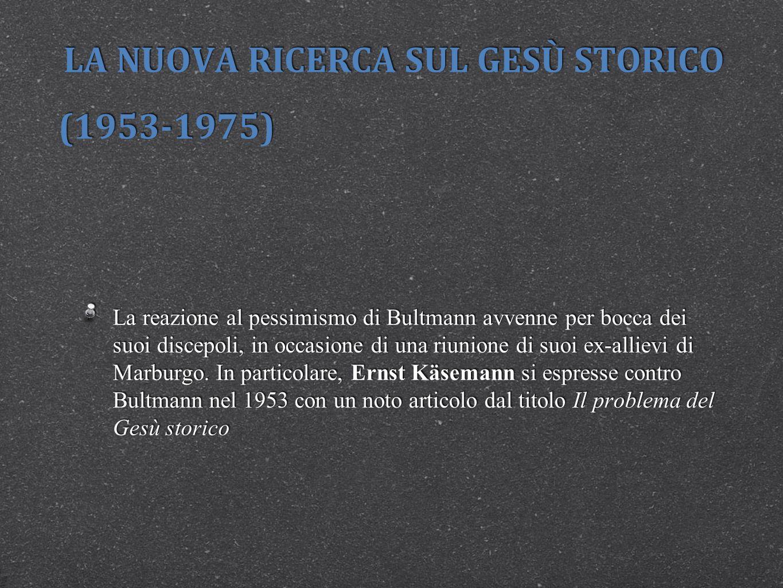 LA NUOVA RICERCA SUL GESÙ STORICO (1953-1975)