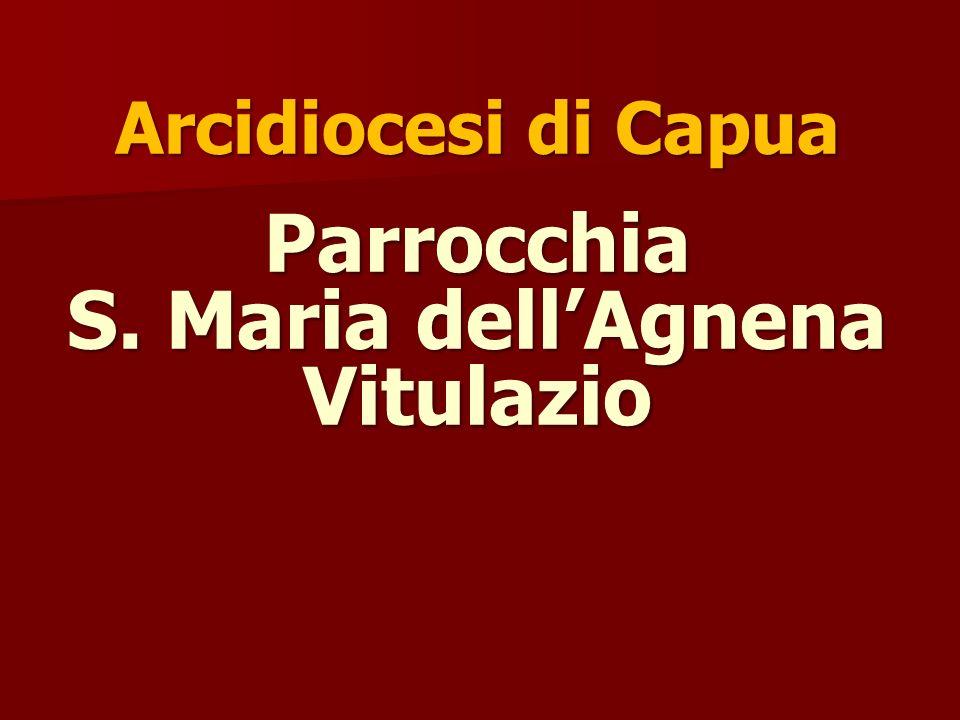 Arcidiocesi di Capua Parrocchia S. Maria dell'Agnena Vitulazio