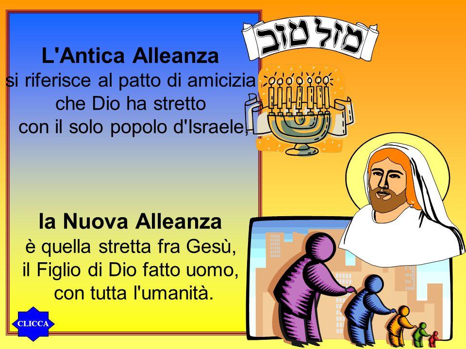 L Antica Alleanza la Nuova Alleanza si riferisce al patto di amicizia