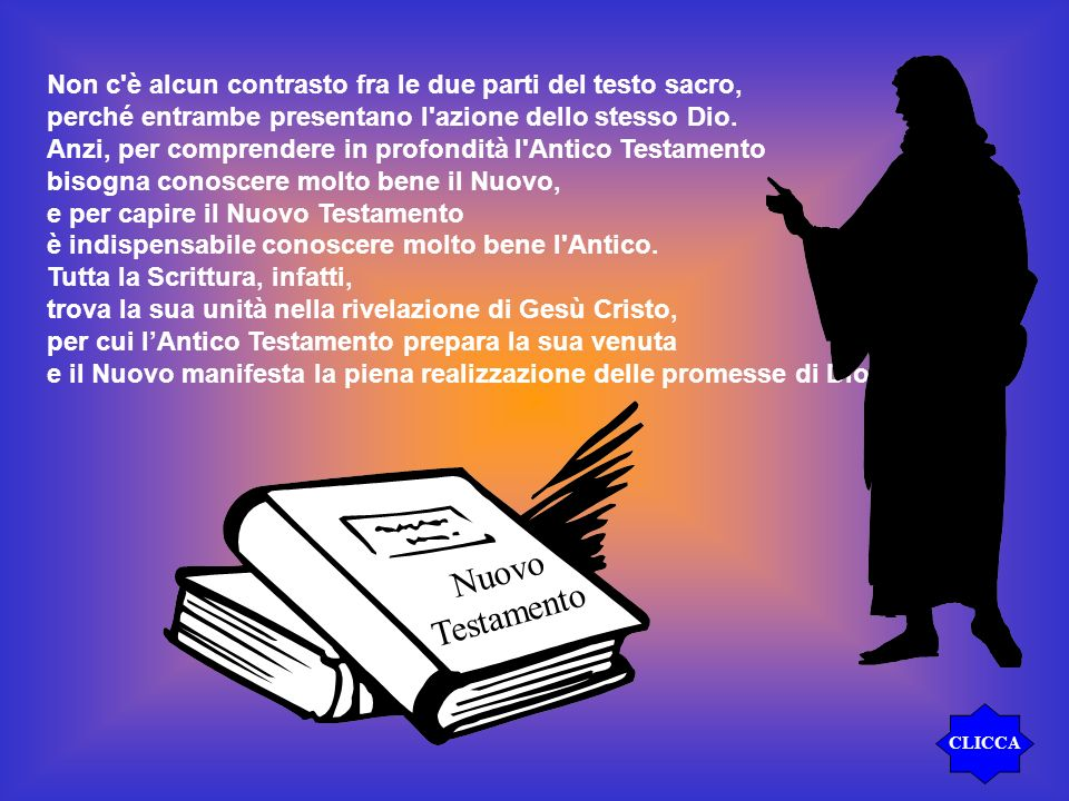 Non c è alcun contrasto fra le due parti del testo sacro,