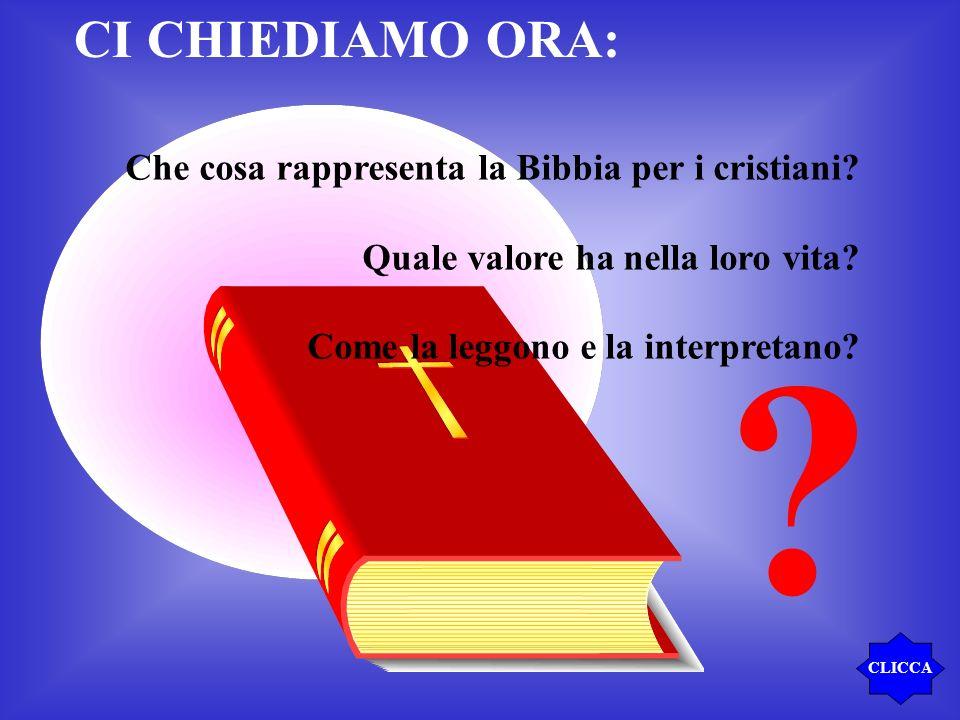 CI CHIEDIAMO ORA: Che cosa rappresenta la Bibbia per i cristiani