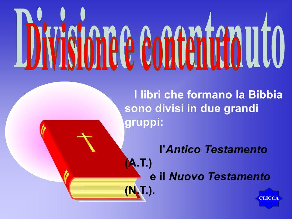 Divisione e contenuto I libri che formano la Bibbia