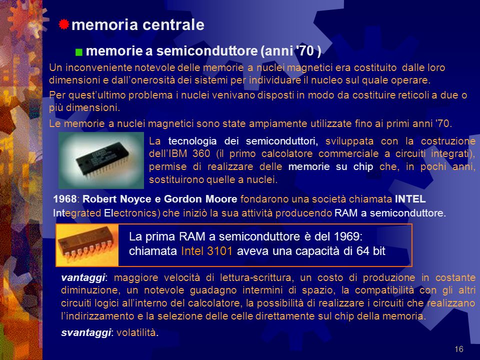 memoria centrale memorie a semiconduttore (anni 70 )