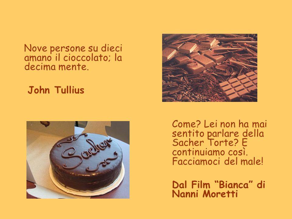 Nove persone su dieci amano il cioccolato; la decima mente.