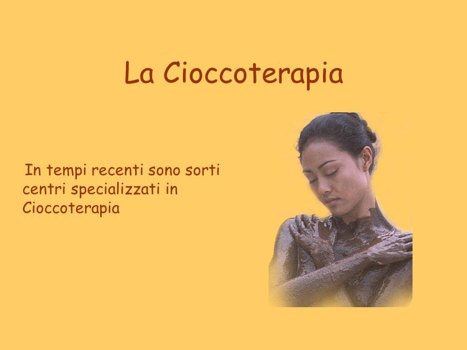 La Cioccoterapia In tempi recenti sono sorti centri specializzati in Cioccoterapia
