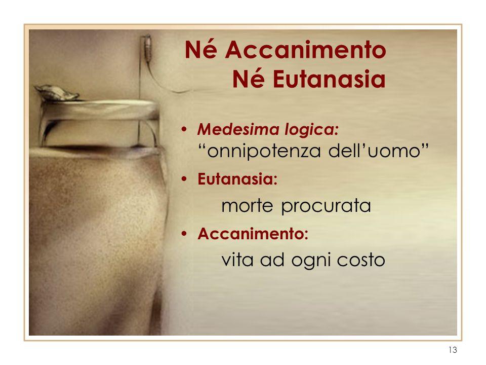 Né Accanimento Né Eutanasia