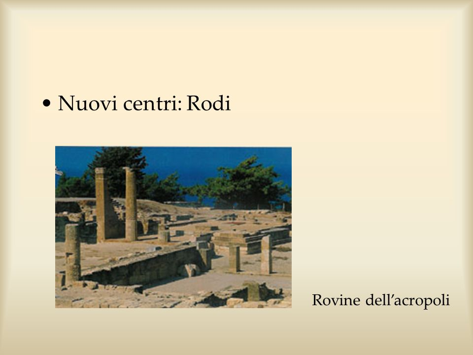 Nuovi centri: Rodi Rovine dell'acropoli