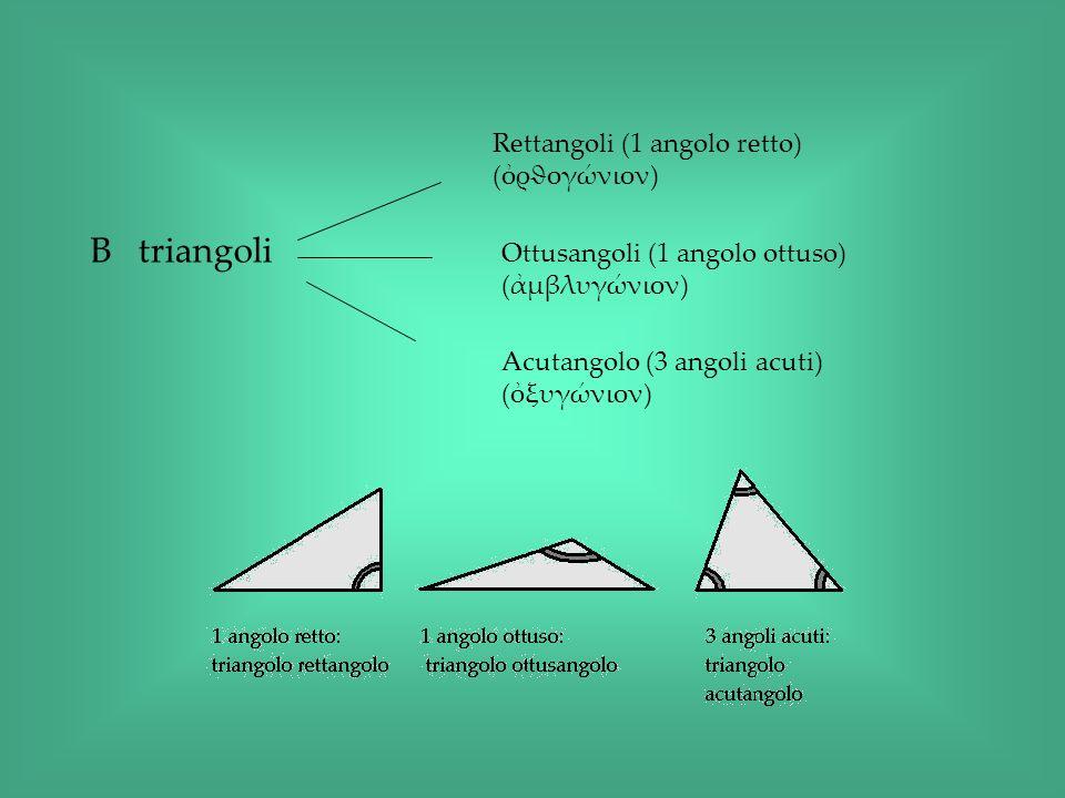B triangoli Rettangoli (1 angolo retto) (ὀρϑογώνιον)