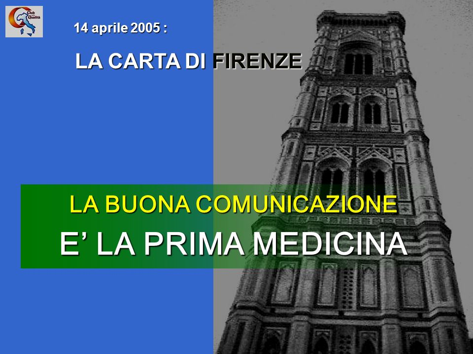 LA BUONA COMUNICAZIONE E' LA PRIMA MEDICINA