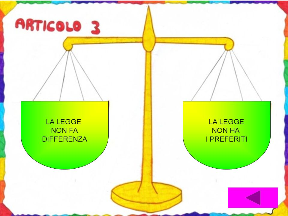 LA LEGGE NON FA DIFFERENZA NON HA I PREFERITI