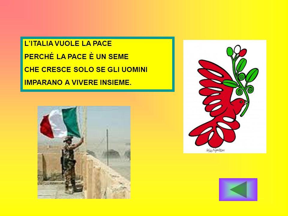 L'ITALIA VUOLE LA PACE PERCHÉ LA PACE È UN SEME. CHE CRESCE SOLO SE GLI UOMINI.