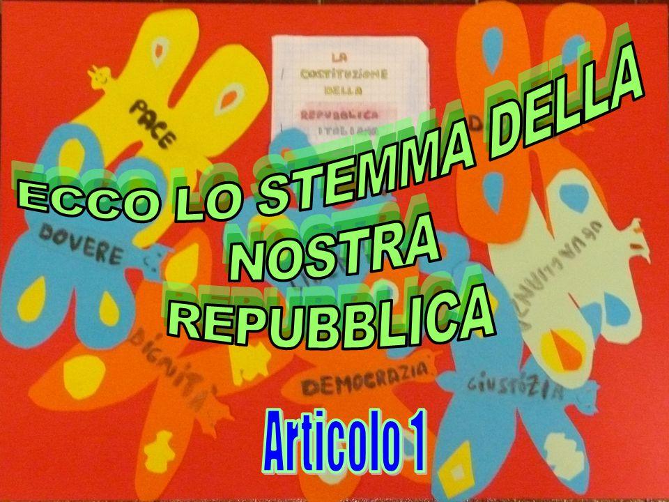 ECCO LO STEMMA DELLA NOSTRA REPUBBLICA Articolo 1