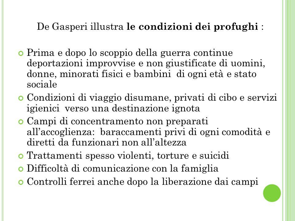 De Gasperi illustra le condizioni dei profughi :