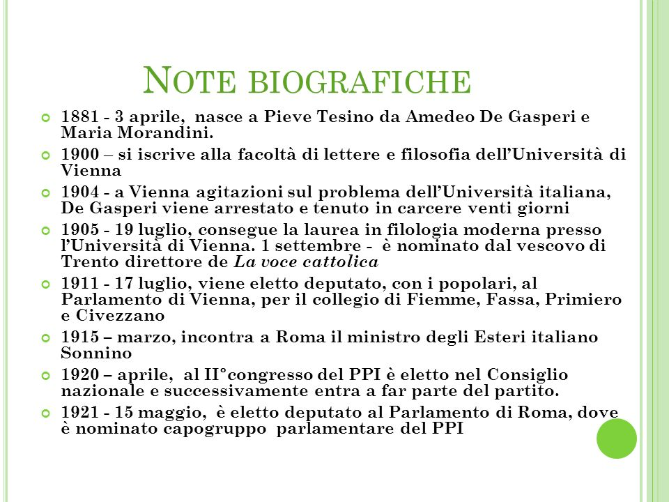 Note biografiche 1881 - 3 aprile, nasce a Pieve Tesino da Amedeo De Gasperi e Maria Morandini.