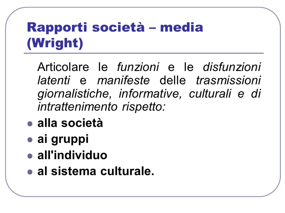Rapporti società – media (Wright)