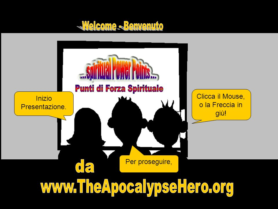 www.TheApocalypseHero.org Punti di Forza Spirituale da
