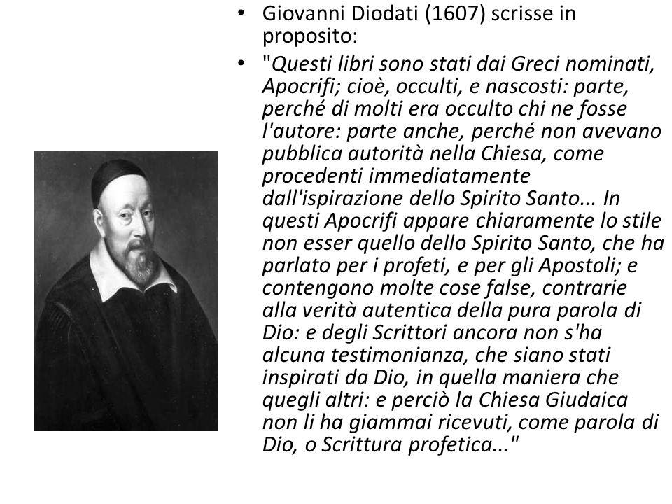 Giovanni Diodati (1607) scrisse in proposito: