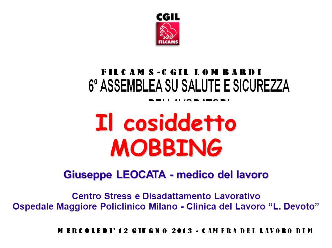 Il cosiddetto MOBBING Giuseppe LEOCATA - medico del lavoro