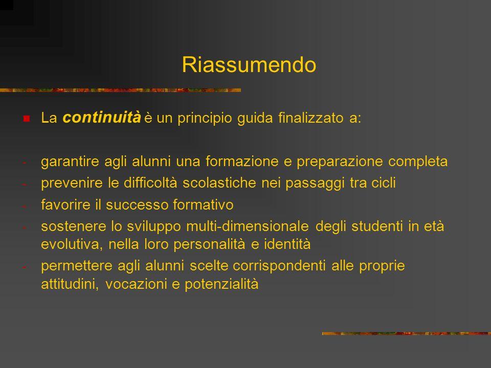 Riassumendo La continuità è un principio guida finalizzato a: