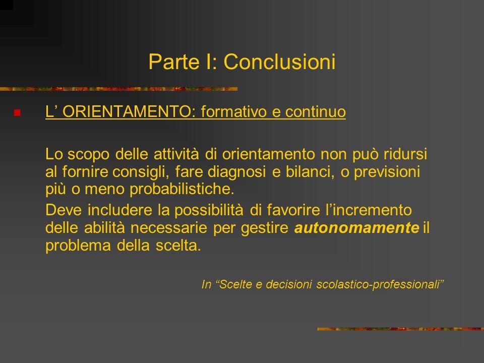 Parte I: Conclusioni L' ORIENTAMENTO: formativo e continuo