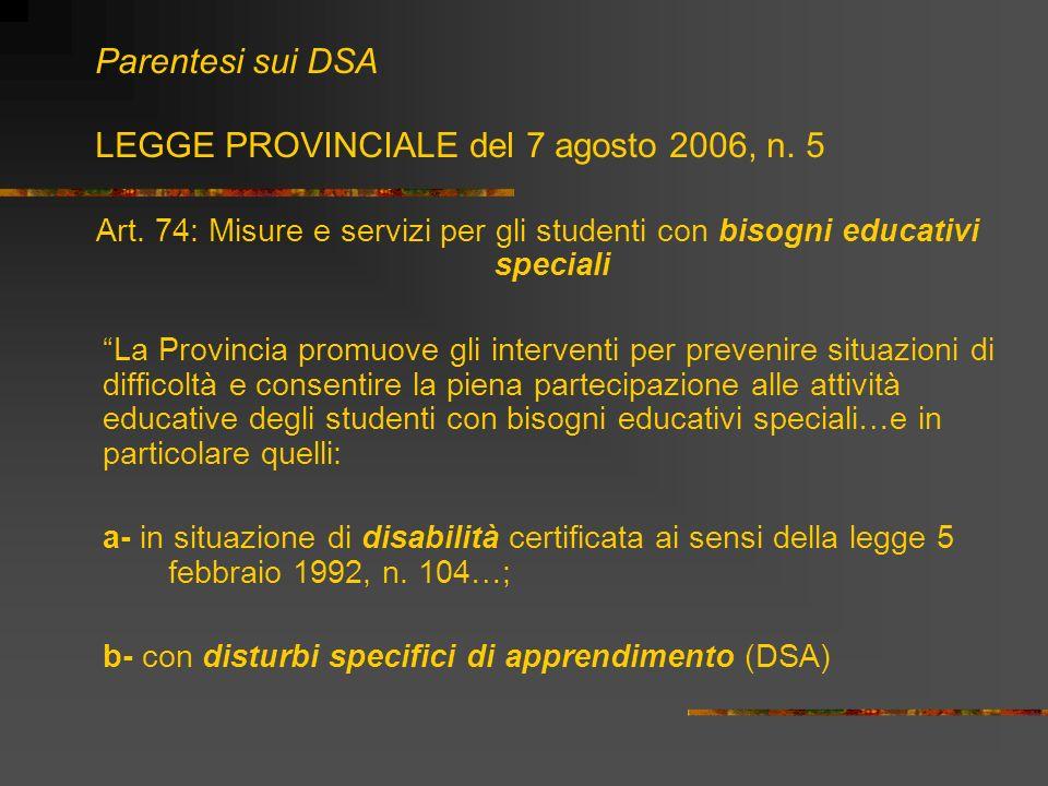 Parentesi sui DSA LEGGE PROVINCIALE del 7 agosto 2006, n. 5