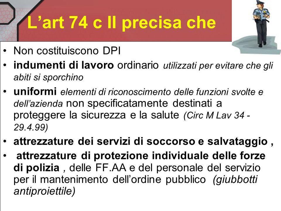 L'art 74 c II precisa che Non costituiscono DPI