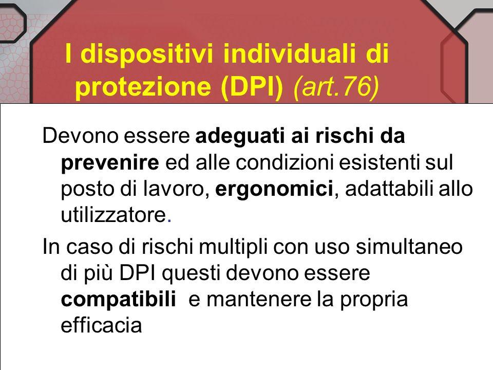 I dispositivi individuali di protezione (DPI) (art.76)