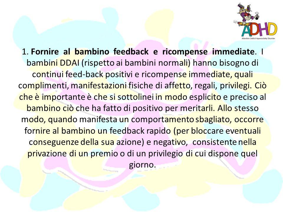 1. Fornire al bambino feedback e ricompense immediate