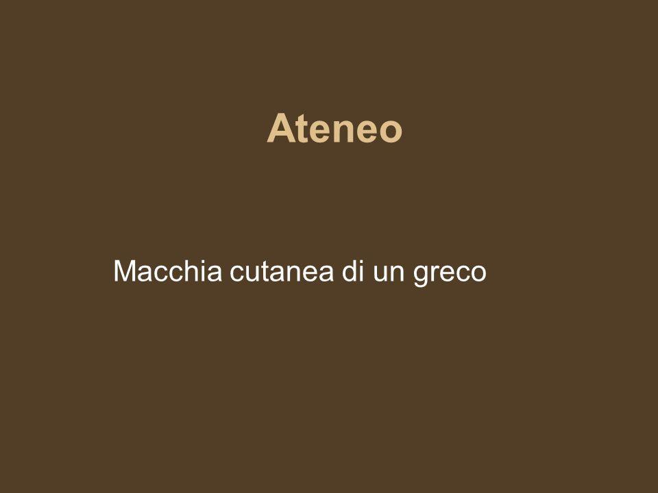 Ateneo Macchia cutanea di un greco