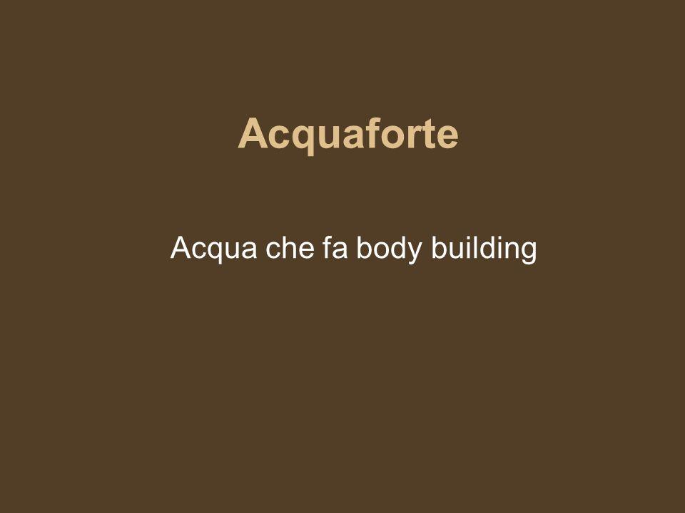 Acqua che fa body building
