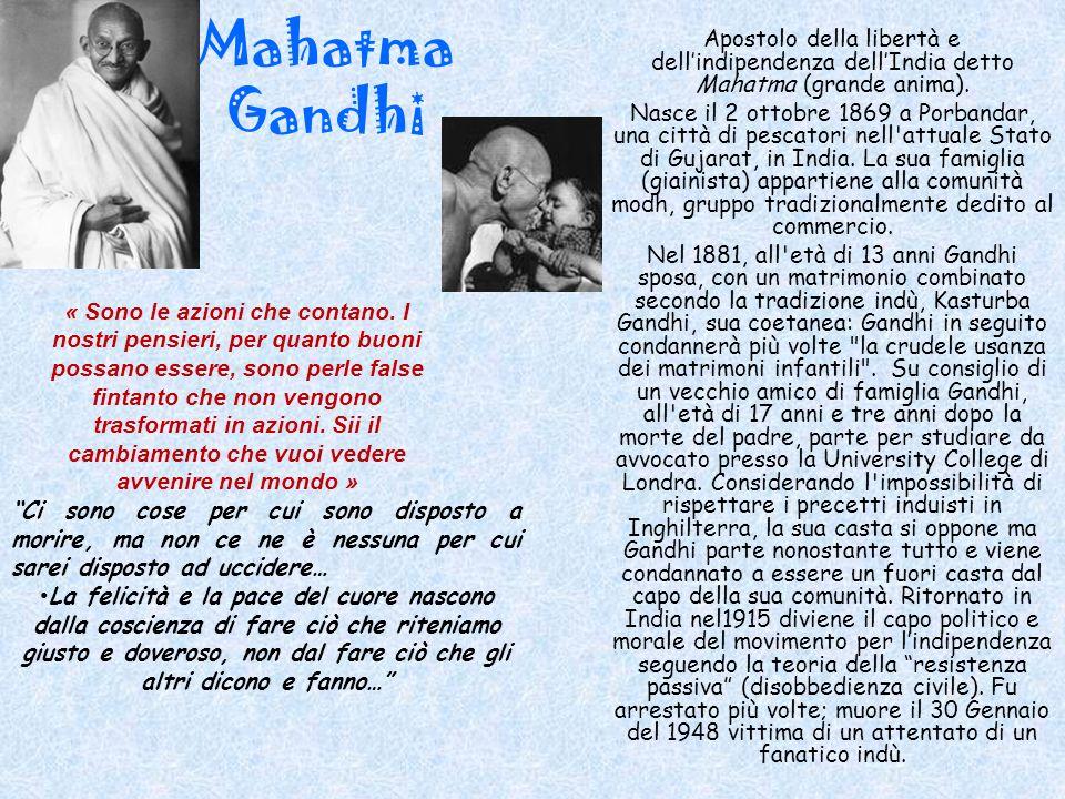 Mahatma Gandhi Apostolo della libertà e dell'indipendenza dell'India detto Mahatma (grande anima).
