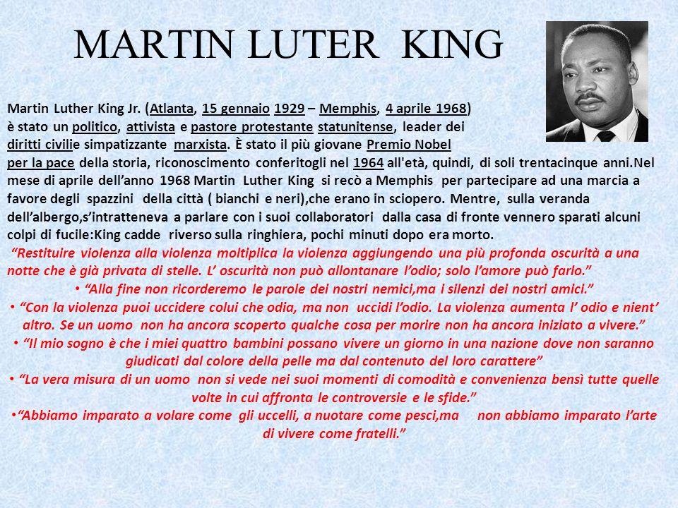 MARTIN LUTER KING Martin Luther King Jr. (Atlanta, 15 gennaio 1929 – Memphis, 4 aprile 1968)